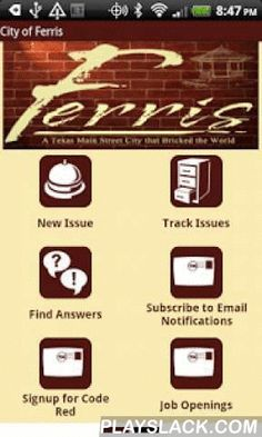 City Of Ferris  Android App - playslack.com , Stay connected with Ferris Texas. Ask questions. Find answers. request services. Ferris Texas app allows residents and business owners an avenue to get answers, report problems. view police fire and ems calls live. view upcoming events. pay water and other city services. view job openings with Ferris. request police patrol. access ebooks from our library. see if a book or video is available at our library. view and call directly all contacts with…