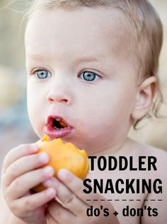 Toddlers and snacking, the dos and donts