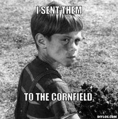 twilight-zone-meme-generator-i-sent-them-to-the-cornfield-5ce2a1.jpg (507×510)