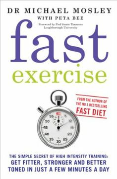 Looking forward to this release!!! Fast Exercise: Amazon.co.uk: Michael Mosley, Peta Bee