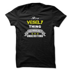 [Hot tshirt names] Its a VESELY thing.-396C86  Discount 15%  Its a VESELY thing You wouldnt understand.  Tshirt Guys Lady Hodie  SHARE and Get Discount Today Order now before we SELL OUT  Camping a soles thing you wouldnt understand tshirt hoodie hoodies year name a vesely