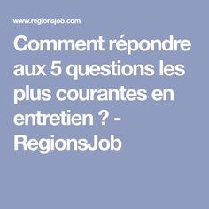 Comment répondre aux 5 questions les plus courantes en entretien ? - RegionsJob