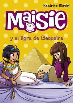 Maisie y el tigre de Cleopatra Beatrice Masini Ilustraciones de Antonello Dalena