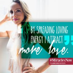 """""""By spreading loving #energy, I attract more #love."""" @Gabby Bernstein #MiraclesNow"""
