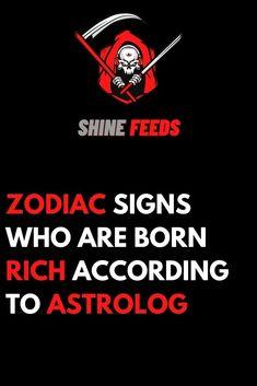 ZODIAC SIGNS WHO ARE BORN RICH ACCORDING TO ASTROLOGY Sagittarius Man, Horoscope Capricorn, Zodiac Signs Virgo, Zodiac Sign Traits, Aquarius Men, Zodiac Memes, Zodiac Star Signs, Zodiac Love, Astrology Zodiac