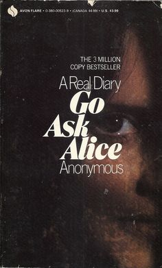 Go Ask Alice   The first book I ever read in hours    Books Worth     Go Ask Alice   The first book I ever read in hours    Books Worth Reading    Pinterest   Alice  Books and Movie
