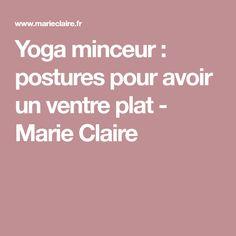 Yoga minceur : postures pour avoir un ventre plat - Marie Claire