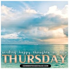 Thursday Happy Thoughts for the Day | thursday-sending-happy-thoughts - Commentwarehouse.com