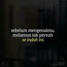 Quotes Rindu, Quotes Lucu, Cinta Quotes, Mood Quotes, Best Quotes, Funny Quotes, Tumbler Quotes, Savage Quotes, Simple Quotes