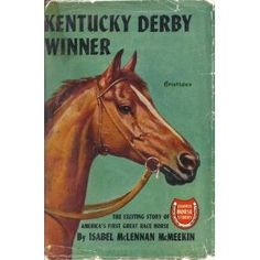 Nostalgic children's book cover from the collection at Burbank Central Library Old Children's Books, Vintage Children's Books, New Books, Good Books, Horse Books, Animal Books, Horse Story, Derby Winners, Black Stallion