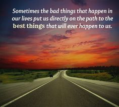 sometomes the bad things... #Quotes #Daily #Famous #Inspiration #Friends #Life #Awesome #Nature #Love #Powerful #Great #Amazing #everyday #teen #Motivational #Wisdom #Insurance #Beautiful #Emotional  #Top #life #Famous #Success #Best #funny #Positive #thoughtfull #educational #gratitiude #moving  #halloween #happiness #anniversary #birthday #movie #country #islam #one #onesses #fajr #prayer #rumi #sad #heartbreak #pain #heart #death #depression #you #suicide #poetry