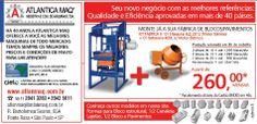 A construção cívil, é o mercado que mais cresce no Brasil. Maquinas de fabricação de blocos a partir de R$ 9.900,00. Entre em nosso site e peça sua cotação. www.atalnmaq.com.br