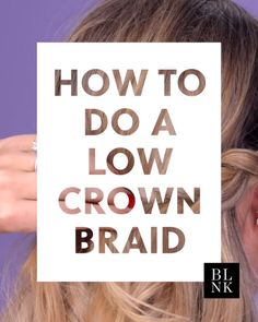 How To Do A Low Crown Braid #blinkbeauty #crownbraidtutorial #hairtutorial #crownbraids