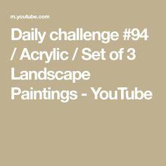 Daily challenge / Acrylic / Set of 3 Landscape Paintings Landscape Paintings, Watercolor Paintings, Acrylic Set, Daily Challenges, Paint Colors, Youtube, Paint Colours, Water Colors, Landscape