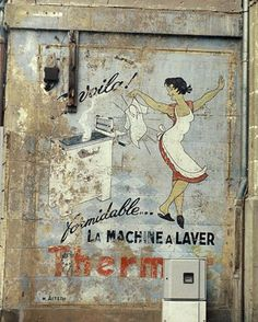 La Machine a Laver: France Vintage Props, Vintage Signs, Vintage Posters, Ghost Sightings, French Signs, Retail Signs, Art Village, Old Signs, Business Signs