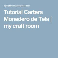 Tutorial Cartera Monedero de Tela | my craft room