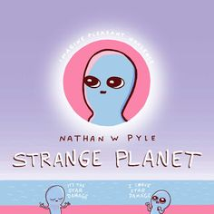Carole's Chatter: Strange Planet by Nathan W Pyle Sarah Andersen, Date, 1 Wall Street, Good Books, My Books, Planet Signs, Kindle, Book Signing, New York Times
