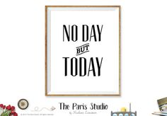 Printable Art: Black & White Lyric Art No Day But Today from the Musical Rent
