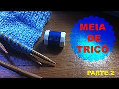 Receita de Tricô FÁCIL - Meia de Tricô sem Costuras - PARTE 2 - YouTube
