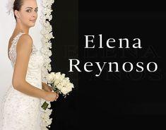 Elena Reynoso • Colección Novias • Alta Costura