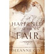 It Happened at the Fair - Deeanne Gist's latest. Preorder from CBD - comes out 5/14