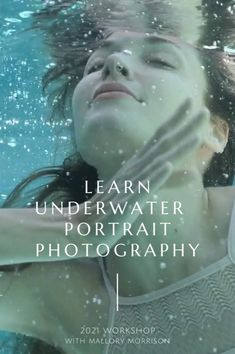 Learn how to shoot beautiful underwater portraits with expert photographer Mallory Morrison. Three-day photography workshop September 24-27, 2021 in Palm Springs, CA.