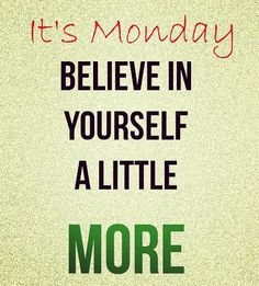 Quotes to Remind You to Never Miss a Monday!