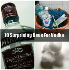 10 Surprising Uses For Vodka (don't tell me it's to clean something, I will not waste my Vodka with anything other than maybe a tonic mix)