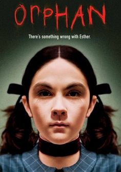 Orphan (2009) Picking up the pieces after their baby's tragic death,  the Colemans -- Kate (Vera Farmiga) and John (Peter Sarsgaard) -- adopt 9-year-old Esther (Isabelle Fuhrman) from an orphanage, but it doesn't take long for Kate to see through Esther's angelic façade. When John brushes aside Kate's paranoid suspicions, Esther wreaks havoc on the world around her in this chilling tale from director Jaume Collet-Serra. This movie was scary.