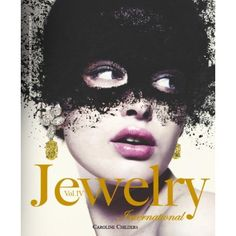 Jewelry International Volume IV - Rizzoli (June 5, 2012)- 448pp - - -     the world of haute jewelry