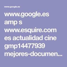 www.google.es amp s www.esquire.com es actualidad cine gmp14477939 mejores-documentales-2017
