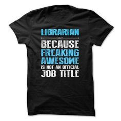 LIBRARIAN, Because Freaking Awesome T Shirts, Hoodies. Get it here ==► https://www.sunfrog.com/Funny/I-work-at-LIBRARIAN-what-is-your-superpower.html?41382