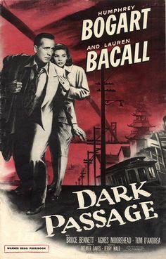Dark Passage Bogart and Bacall's Third Teaming, Delmer Daves' Film Noir Humphrey Bogart, Bogart And Bacall, Old Movie Posters, Classic Movie Posters, Cinema Posters, Classic Film Noir, Classic Movies, Old Movies, Vintage Movies
