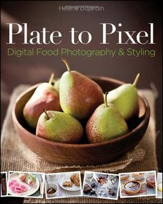 Plate to Pixel - great books on food photography - click to see more! /