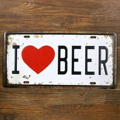 """New product X-S-0136 Free ship Vintage Metal tin signs """" I love beer """" License car Plates Wall art craft  home decor 15x30cm"""
