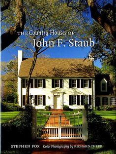 The Country Houses of John F. Staub.