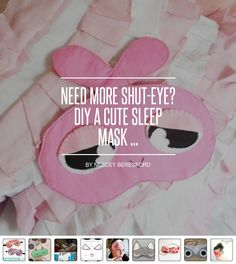 Need More #Shut-Eye? DIY a Cute Sleep Mask ... - DIY