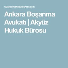 Ankara Boşanma Avukatı | Akyüz Hukuk Bürosu