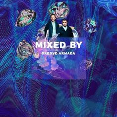 MIXED BY Groove Armada