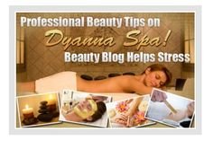 Learn about Professional Beauty Tips to help reduce stress on Dyanna's Spa Beauty Blog New York. Find information regarding beauty services offered by Dyanna Spa NYC.
