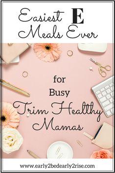 Easiest E Meals Ever for Trim Health Mamas