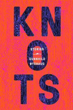 knots: stories by gunnhild oyehaug