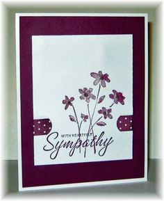 With Heartfelt Sympathy by Bailmac - Cards and Paper Crafts at Splitcoaststampers Pretty Cards, Cute Cards, Stampin Up, Hand Stamped Cards, Stamping Up Cards, Get Well Cards, Flower Cards, Creative Cards, Greeting Cards Handmade