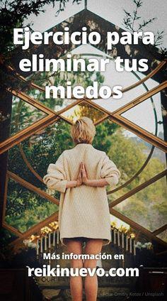 Elimina tus miedos realizando este ejercicio: http://www.reikinuevo.com/ejercicio-eliminar-miedos/