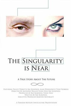 The Singularity Is Near ** directed by Tashi Hoo, Anthony Waller and Raymond Kurzweil
