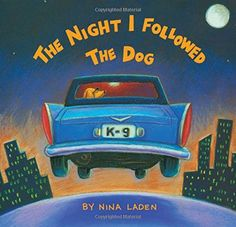 The Night I Followed the Dog -- Be sure to check out this helpful article.
