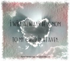 Always your mom. And always your dad.  Hamma will always remember too!