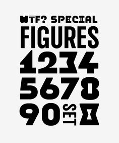 The Special Figures for WTF?Special Typeface. What The Fashion — WTF? Magazine. I did it.-)