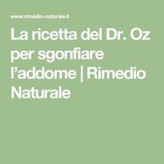 La ricetta del Dr. Oz per sgonfiare l'addome | Rimedio Naturale