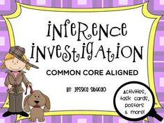 #MakingInference #inferences #InferenceActivities: 45 pages - this Common Core aligned unit will assist your investigators learn how to inference in an easy and fun way. Let your students develop critical thinking by doing the activities included and give an educated guess on what the text is about.